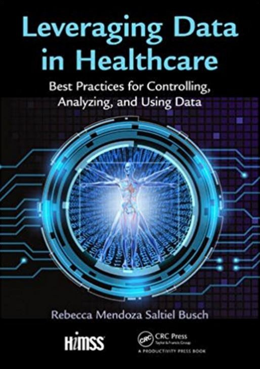 Leveraging Data in Healthcare: Best Practices for Controlling, Analyzing, and Using Data