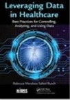 Leveraging Data in Healthcare: Best Practices for Controlling, Analyzing and Using Data