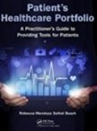 Patient's Healthcare Portfolio: A Practitioner's Guide to Providing Tool for Patients 1st Edition